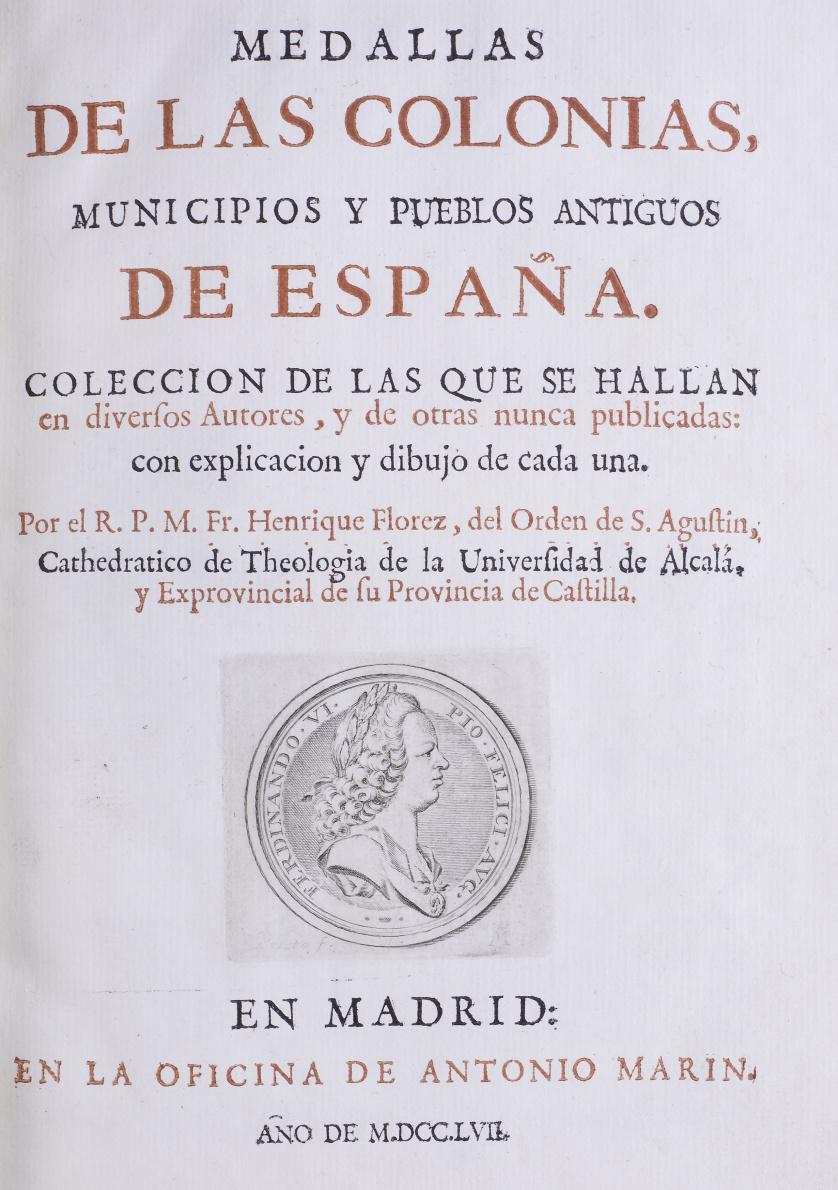 """ENRIQUE FLÓREZ DE SETIÉN Y HUIDOBRO (1702 - 1773)""""Medallas"""